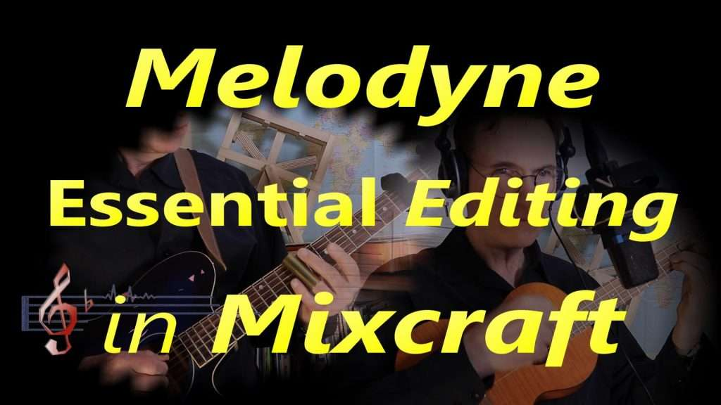Melodyne Essential Editing in Mixcraft